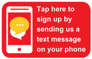 Tap here to sign up by sending us a text message on your phone